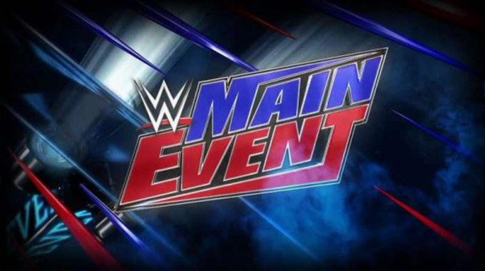 ** SPOILERS ** WWE Main Event Tapings For This Week