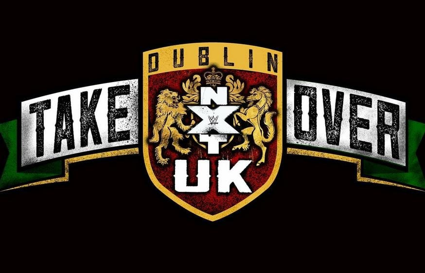 "WWE NXT UK ""Takeover: Dublin"" Officially Cancelled"