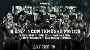"Update On Six-way Contenders Match At Impact's ""Under Siege,"" Three Matches Set Next Week"