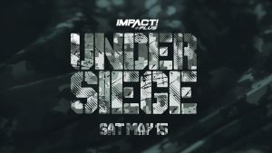 "Two More Title Matches And A No. 1 Contenders Match Added To Impact's ""Under Siege"" Event"