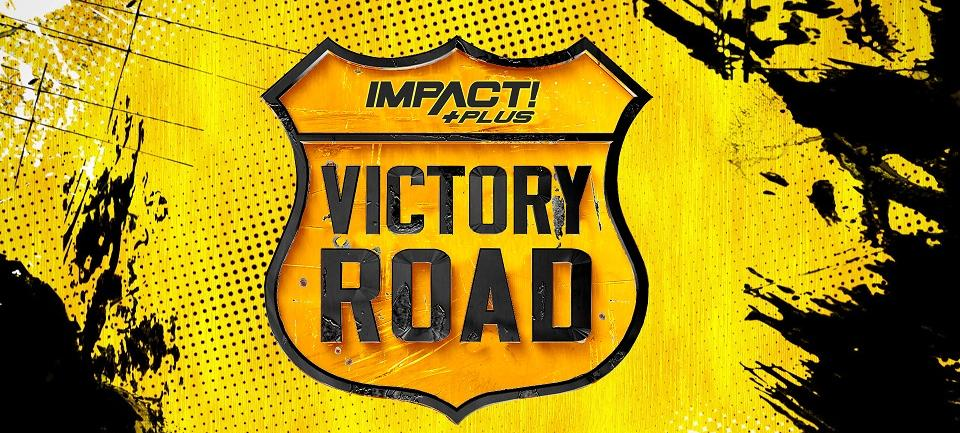 Matches Revealed For The Impact Victory Road Special