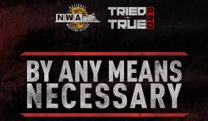 """The NWA Announces """"By Any Means Necessary"""" Supercard Television Event"""